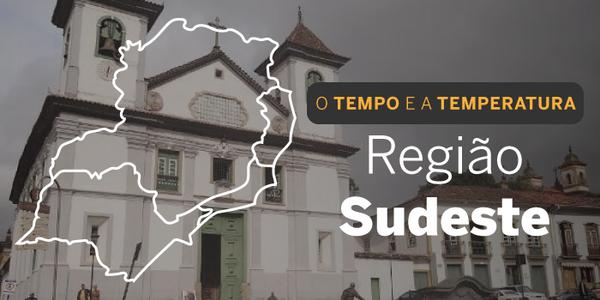 O TEMPO E A TEMPERATURA: previsão de chuva isolada no Sudeste nesta segunda-feira (27)